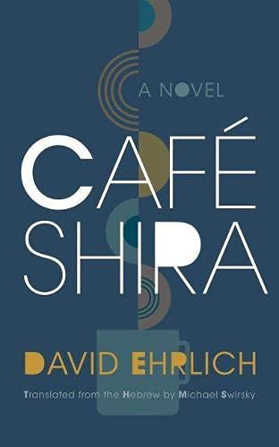 Café Shira (Judaic Traditions in Literature, Music, and Art)