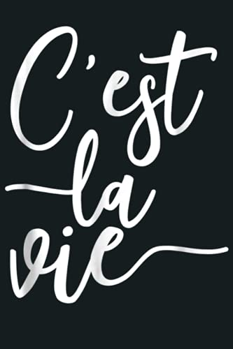C Est La Vie French Saying Such Is Life: Notebook Planner -...