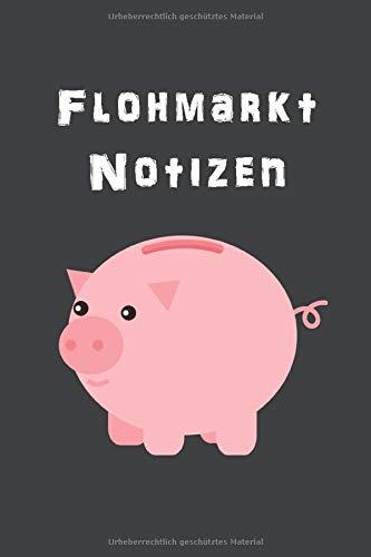 Flohmarkt Notizen: 120 leere Seiten DIN A5 I Notizbuch für Flohmarkt Gänger Ideen Geschenk