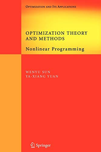 Compare Textbook Prices for Optimization Theory and Methods: Nonlinear Programming Springer Optimization and Its Applications, 1 Softcover reprint of hardcover 1st ed. 2006 Edition ISBN 9781441937650 by Sun, Wenyu,Yuan, Ya-Xiang