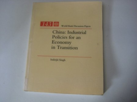 China: Industrial Policies for an Economy in Transition (World Bank Discussion Paper)