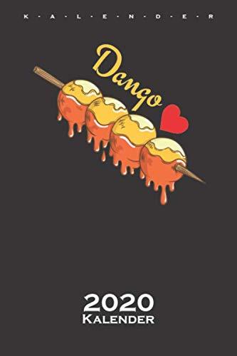 Dango mochiko Reisklößchen Kalender 2020: Jahreskalender für Feinschmecker und Fans der asiatischen Küche