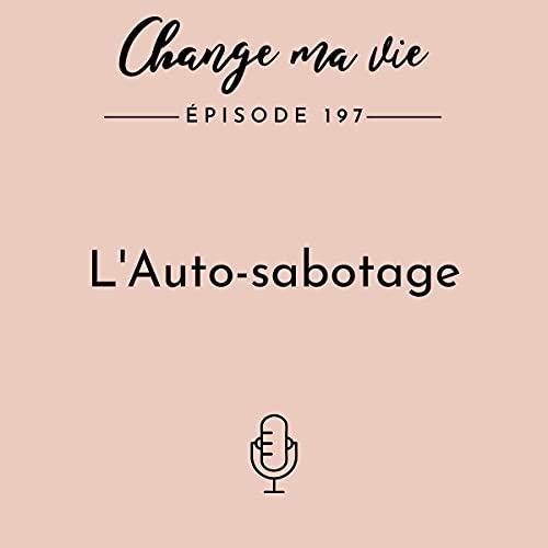 L'Auto-sabotage Audiobook By Clotilde Dusoulier cover art
