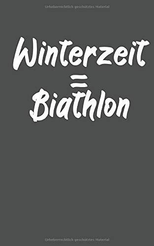 Winterzeit Biathlon: Notizbuch mit Biathlon oder Zweifach-Kampf Design. 120 Seiten mit Seitenzahlen. Für Notizen oder als Geschenk für Biatlethen.