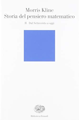 Storia del pensiero matematico. Dal Settecento a oggi (Vol. 2)