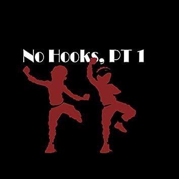 No Hooks, Pt. 1