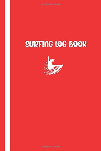SURFING LOG BOOK: Elegant Red / White Cover- Record Track Beach Sessions, Location, Weather, Waves, Tide, Board, Equipment, Notes and More