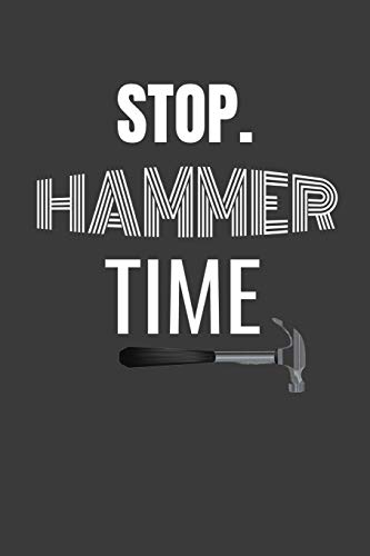 STOP. HAMMER TIME: BEST FREAKIN' CARPENTER EVER a book to keep track of carpentry and wood working projects with a blank place to sketch with graph ... template to keep track of materials and cost