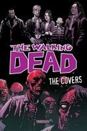 [The Walking Dead: The Covers: Covers Volume 1] (By (artist)  Tony Moore , By (artist)  Charlie Adlard , By (artist)  Cliff Rathburn , By (author)  Robert Kirkman) [published: October, 2010]