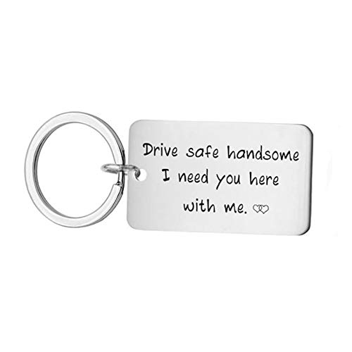 Dreamdge Stainless Steel Keyring Keychain Key Fob, Dog Tag Engraved'Drive Safe Handsome. I Need You here with me.'