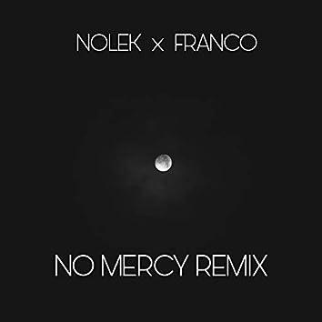 No Mercy (Remix)