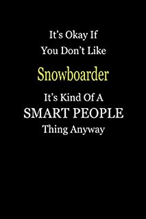 It's Okay If You Don't Like Snowboarder It's Kind Of A Smart People Thing Anyway: Personal Medical Health Log Journal, Record Medical History, Monitor Daily Medications and all Health Activities