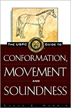 USPC Guide to Conformation, Movement and Soundness by Susan E. Harris, Ruth Ring Harvie, United States Pony Clubs, United States Pony Clubs, Ruth Ring Harvie (Editor)