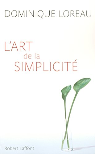 L'Art de la simplicité (Hors collection) par [Dominique LOREAU]