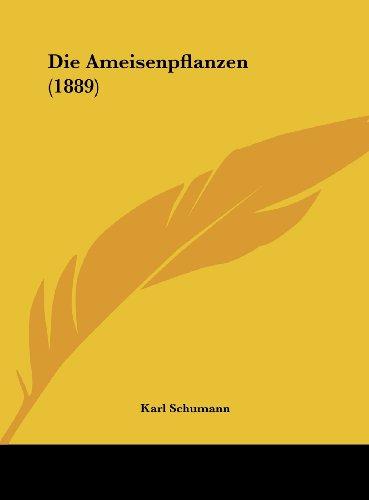 Die Ameisenpflanzen (1889)