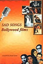 Sad Songs From Bollywood Films (Selection of 130 Songs From Popular Songs From Hindi Films)