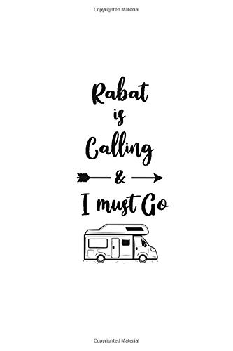 Rabat is Calling and I Must Go: 6''x9'' Lined Writing Notebook Journal, 120 Pages, Best Novelty Birthday Santa Christmas Gift For Travelers Friends, ... Cover With Dark Gray Quote and Trip Van.