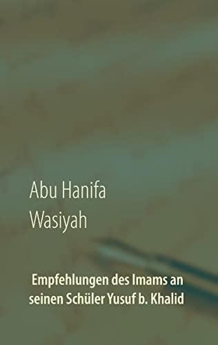 Wasiyah: Empfehlungen des Imams an seinen Schüler Yusuf b. Khalid