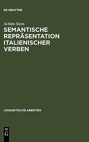 Semantische Repräsentation italienischer Verben: Automatische Disambiguierung mit Konzepthierarchien (Linguistische Arbeiten, 499, Band 499)