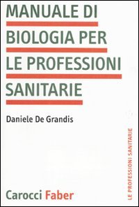 Manuale di biologia per le professioni sanitarie