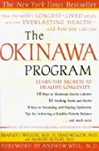 Okinawa Program : How the Worlds Longest-Lived People Achieve Everlasting Health - and How You Can Too