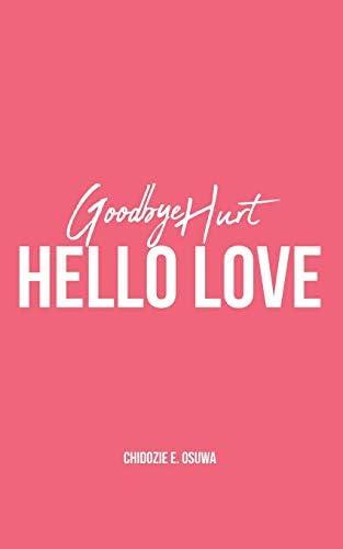 GOODBYE HURT HELLO LOVE product image