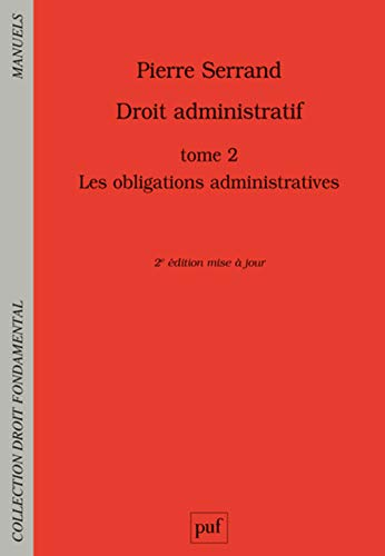 Droit administratif : Tome 2, Les obligations administratives