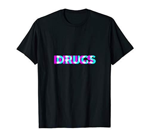 Drogen Drugs Ecstasy, Cannabis, Kokain, MDMA Geschenkidee T-Shirt
