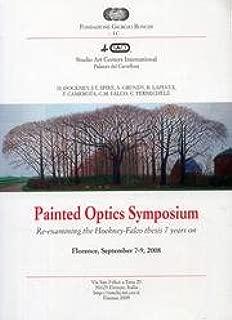 Painted optics symposium. Re-examining the Hockney-Falco Thesis 7 years on.