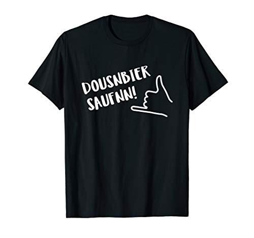 Dousnbier Saufnn! Bier Party Meme Dosenbier Saufen T-Shirt