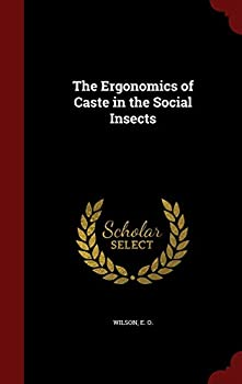 The Ergonomics of Caste in the Social Insects 0353178071 Book Cover