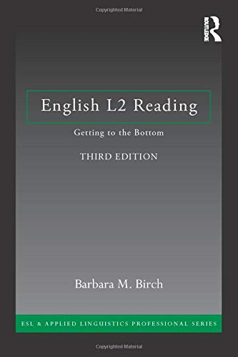 English L2 Reading: Getting to the Bottom (ESL & Applied Linguistics Professional Series)