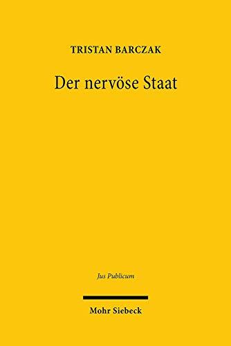 Der nervöse Staat: Ausnahmezustand und Resilienz des Rechts in der Sicherheitsgesellschaft (Jus Publicum)