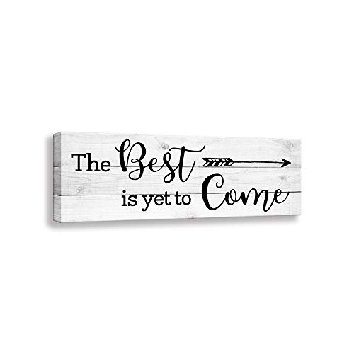 Friendly The Best is Yet to Come, Inspiring Family Canvas Wall Art Sign, Living Room, Bedroom Decoration Mural (5.5 X 16 inch, The Best is Yet to Come-W)