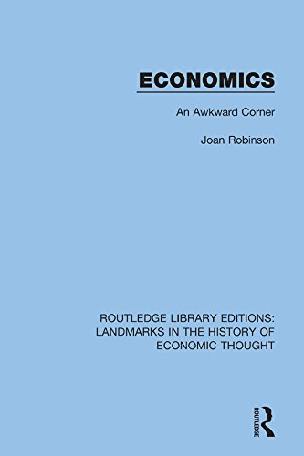 Economics: An Awkward Corner (Routledge Library Editions: Landmarks in the History of Economic Thought)