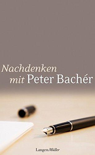 Nachdenken mit Peter Bachér