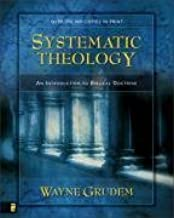 Systematic Theology: An Introduction to Biblical Doctrine (Edition unknown) by Wayne Grudem [Hardcover(1995£©]