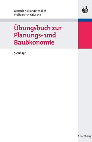 Übungsbuch zur Planungs- und Bauökonomie (Bauen und Ökonomie)