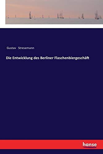 Die Entwicklung des Berliner Flaschenbiergeschäft