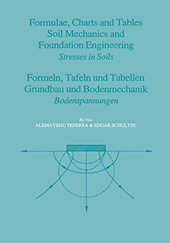 Formulae, Charts and Tables in the Area of Soil Mechanics and Foundation Engineering (English Edition)