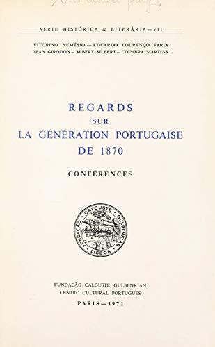 Regards sur la génération portugaise de 1870: Conférences organisées par le Centre culturel portugais de Paris,...