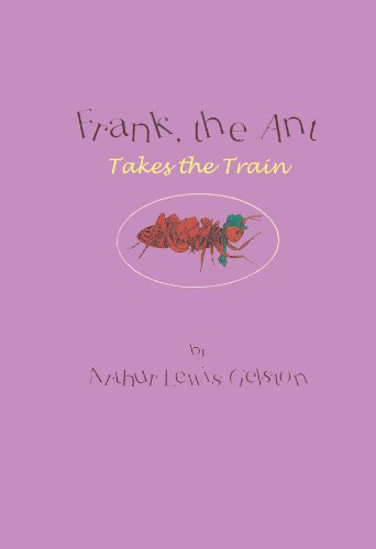 Frank the Ant takes the train (Frank, the Ant Book 3) (English Edition)