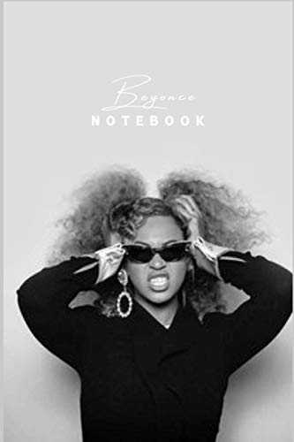 """BEYONCE Notebook Gift /Journal Great for Birthday or Christmas Gift: Perfect for taking notes , Sketching Soft Matte Cover and 110 Premium Paper/Pages, 6"""" x 9"""" inches"""