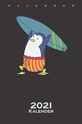 Pinguin nichts ist besser als Surfen Kalender 2021: Jahreskalender für Fans des flugunfähigen Vogels