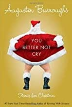 You Better Not Cry 1st (first) edition Text Only