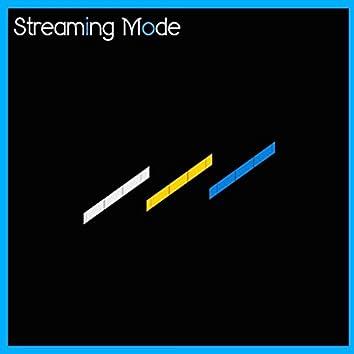 Streaming Mode