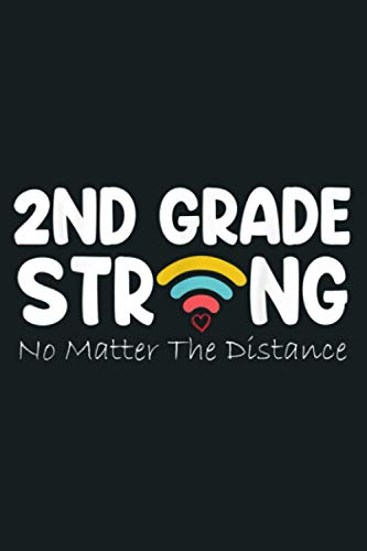 2Nd Grade Strong No Matter Wifi The Distance: notebook, notebook journal beautiful , simple, impressive,size 6x9 inches, 114 paperback pages