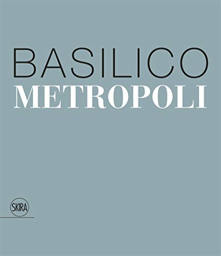 Gabriele Basilico. Metropoli. Ediz. italiana e inglese