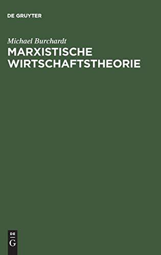 Marxistische Wirtschaftstheorie: Mit einem Anhang zu Leben und Werk von Karl Marx