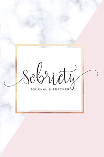 Sobriety: Journal and Tracker (with Daily Inspirational Quotes and Bonus Coloring Pages) (Premium Sobriety Guided Journals)